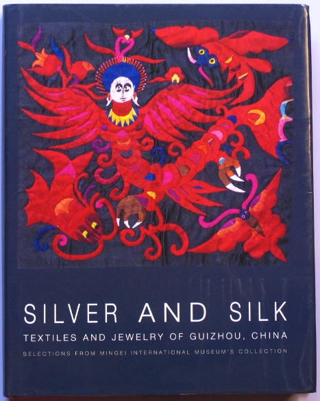 914155156: Bookshop: Silver and Silk: Textiles and Jewelry of Guizhou, China