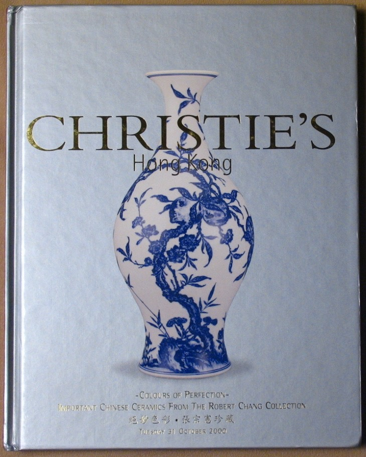 CHK20001032: Bookshop: [2000] Christie's Hong Kong -Colours of Perfection - Important Chinese Ceramics From the Robert Chang Collection