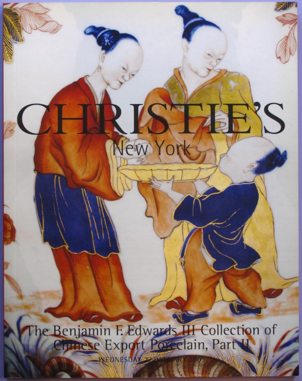 CNY20030122: Bookshop: [2003] Christie's The Benjamin F. Edwards Iii Collection of Chinese Export Porcelain, Part ii
