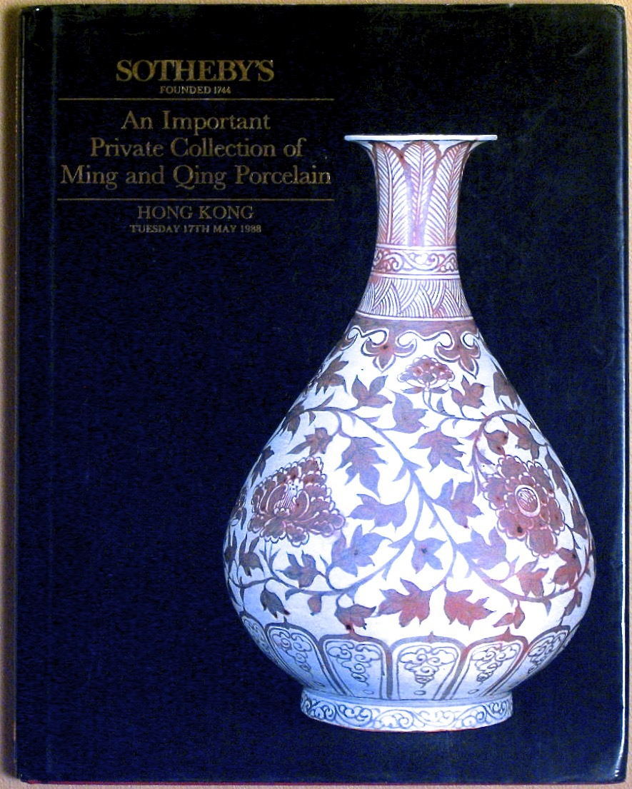 SHK19880517: Bookshop: [1988] Sotheby's An Important Private Collection of Ming and Qing Porcelain