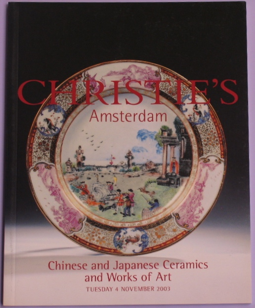 CA20031104: Bookshop: [2003] Christie's Amsterdam Chinese and Japanese Ceramics and Works of Art