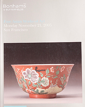 BSF20051121: Bookshop: [2005] Bonhams & Butterfields San Francisco Fine Asian Works of Art